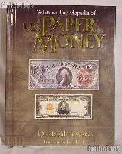 Whitman Encyclopedia of US Paper Money 1st Edition by Q David Bowers - Hardcover