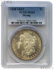 1878 7/8 TF Morgan Silver Dollar in PCGS MS 61 STRONG