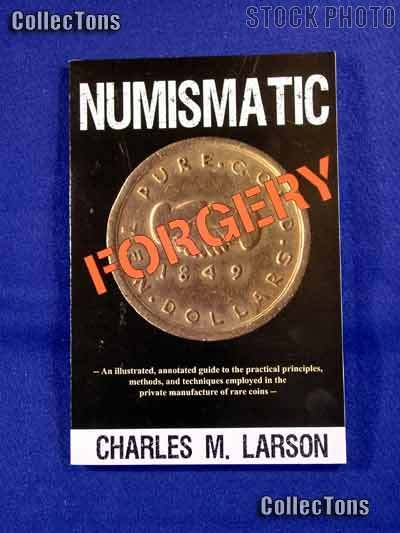Numismatic Forgery Book - Charles M. Larson