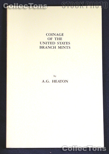 Coinage of the United States Branch Mints Book - Heaton