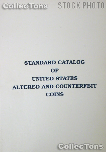 Catalog of United States Altered and Counterfeit Coins