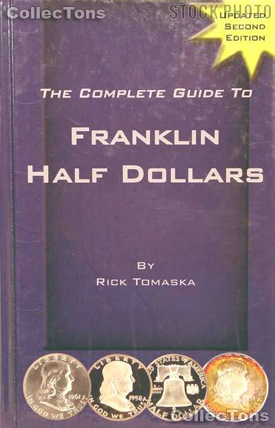 Complete Guide to Franklin Half Dollars - Rick Tomaska