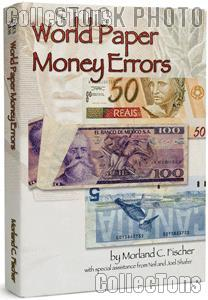 World Paper Money Errors by Morland C. Fischer - Paperback