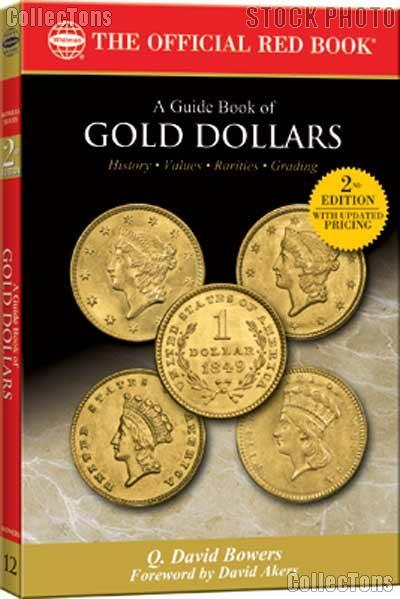 A Guide Book of Gold Dollars 2nd Edition The Official Red Book by Q. David Bowers - Paperback