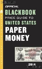 The Official Blackbook Price Guide to United States Paper Money 2014