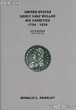 US Early Half Dollar Die Varieties 1794-1836 Fifth Edition - Parsley & Overton