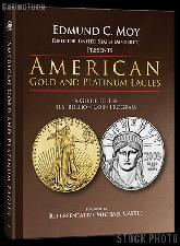 American Gold and Platinum Eagles: A Guide to the US Bullion Coin Program - Edmund C. Moy