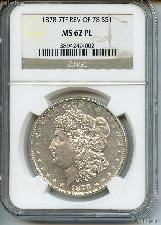 1878 7TF Rev of 78  Morgan Silver Dollar in NGC MS 62 PL (Proof Like)