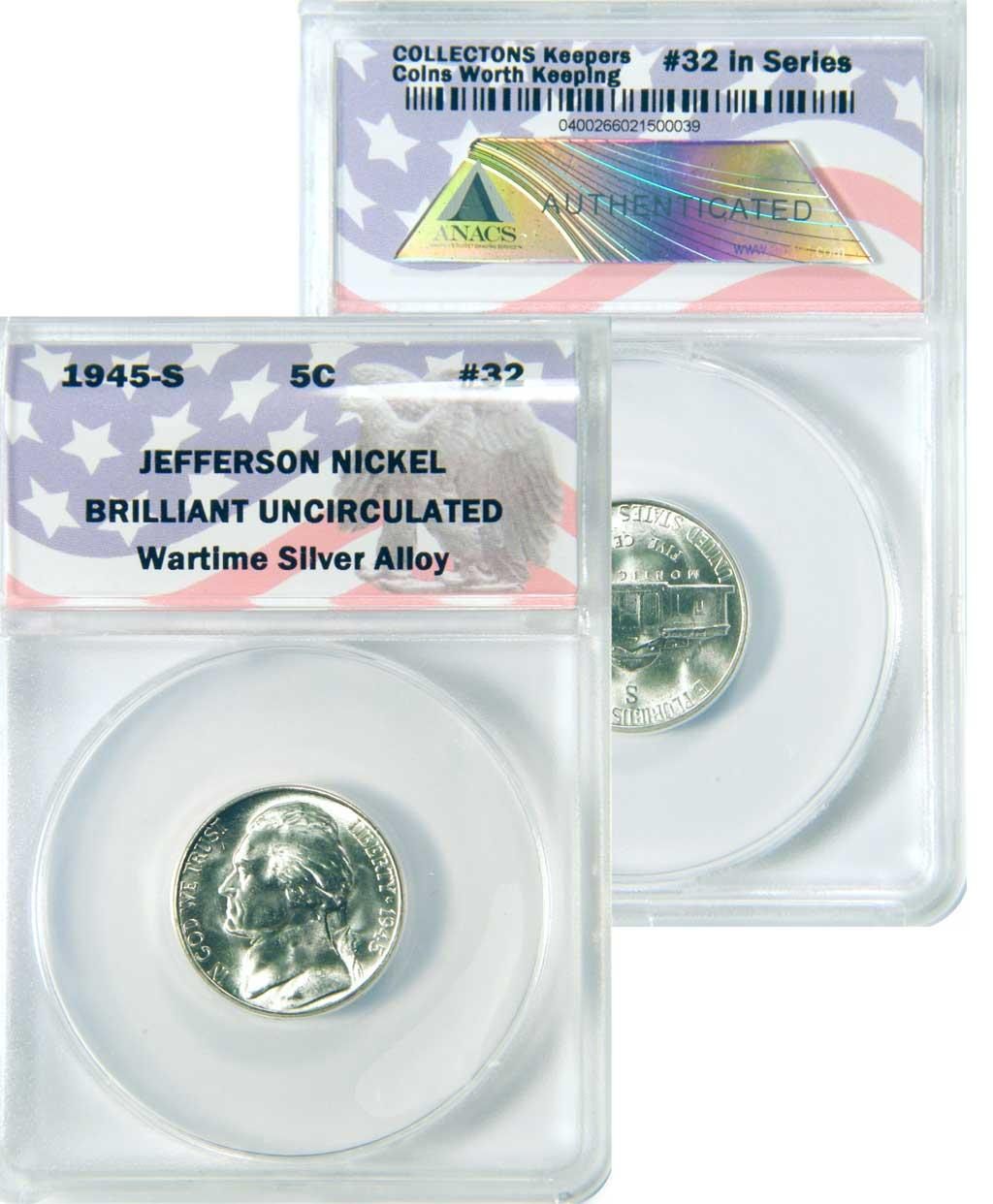 CollecTons Keepers #32: 1945-S Jefferson Silver Wartime Nickel Certified in Exclusive ANACS Brilliant Uncirculated Holder