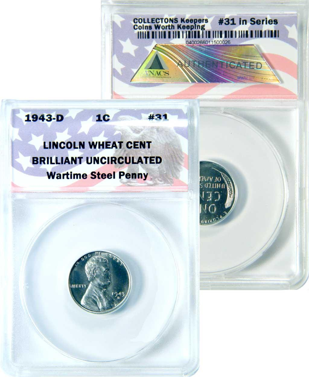 CollecTons Keepers #31: 1943-D Lincoln Wartime Steel Cent GEM BU Certified in Exclusive ANACS Brilliant Uncirculated Holder