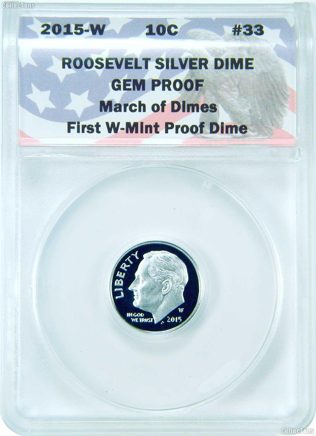 CollecTons Keepers #33: 2015-W Silver Proof Roosevelt Dime Certified in Exclusive ANACS Holder
