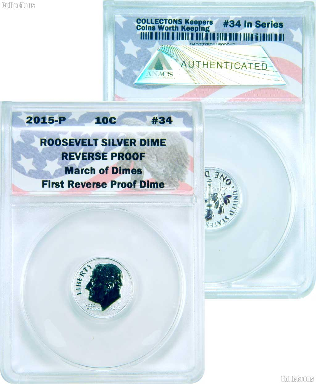 CollecTons Keepers #34: 2015-P Silver Reverse Proof Roosevelt Dime Certified in Exclusive ANACS Holder