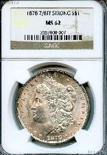 1878 7/8TF Morgan Silver Dollar in NGC MS 62 STRONG
