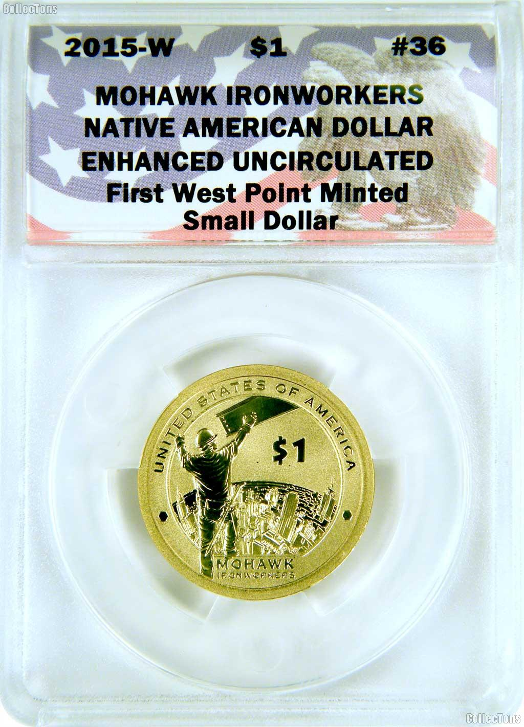 CollecTons Keepers #36: 2015-W Mohawk Ironworkers Native American Dollar Certified in Exclusive ANACS Enhanced Uncirculated Holder