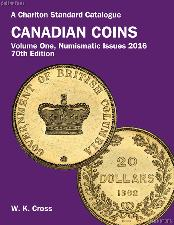 2016 Canadian Coins A Charlton Standard Catalogue Numismatic Issues Vol. 1 70th Ed. by Cross - Spiral