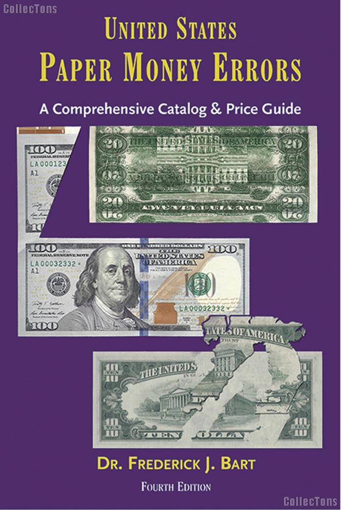 United States Paper Money Errors A Comprehensive Catalog & Price Guide  4th Edition - Bart
