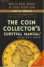 The Coin Collector's Survival Manual Seventh Edition by Scott A Travers