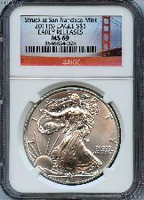 """2011 (S) American Silver Eagle Dollar in NGC """"Struck at San Francisco Mint"""" Early Releases MS 69"""