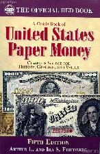 The Official Red Book: A Guide Book of United States Paper Money 5th Edition - Friedberg