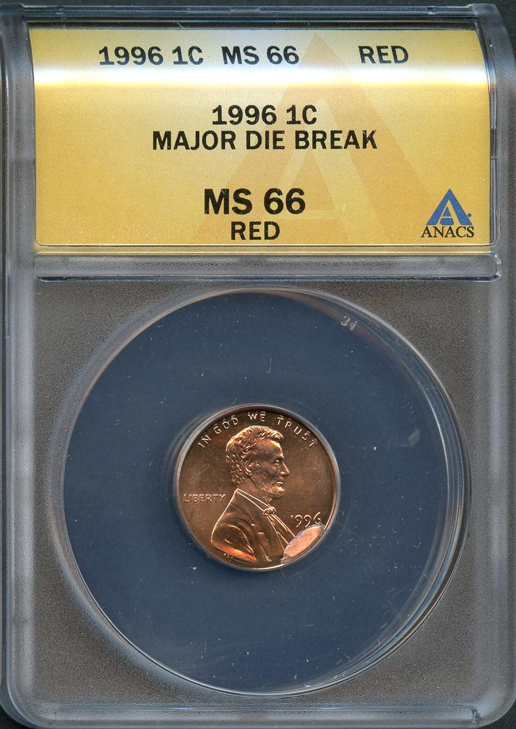 1996 Major Cud ERROR Die Break Lincoln Cent in ANACS MS 66 Red