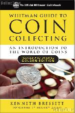 Whitman Guide to Coin Collecting Golden Edition By Bressett