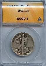 1921 Walking Liberty Half Dollars in ANACS G 6