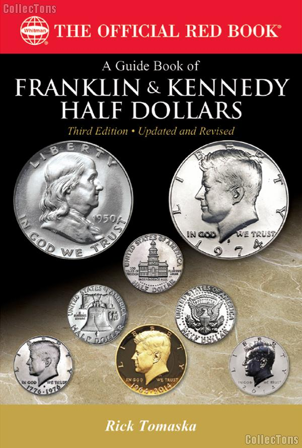 A Guide Book of Franklin & Kennedy Half Dollars The Official Red Book Third Edition by Rick Tomaska - Paperback