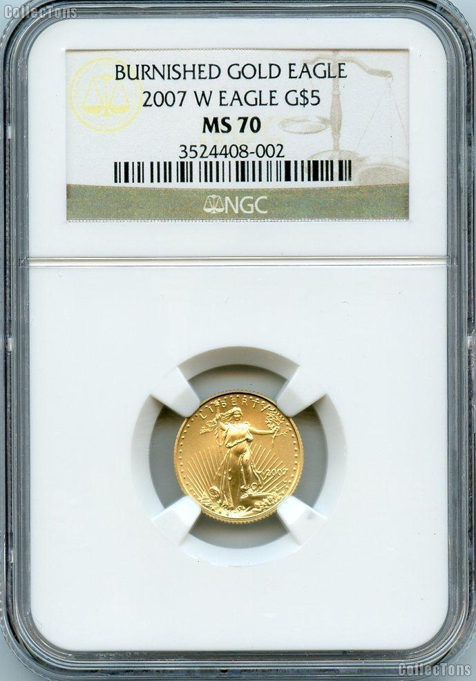 2007-W Gold $5 American Eagle Burnished 1/10th Ounce in NGC MS 70