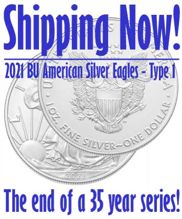 2021 BU American Silver Eagles - Type 1 - Shipping Now!