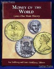 Money of the World Coins That Made History - Goldberg