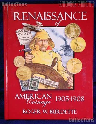 Renaissance of American Coinage 1905-1908 - Burdette