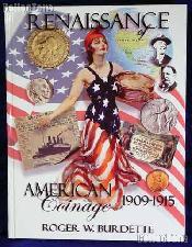 Renaissance of American Coinage 1909-1915 - Burdette