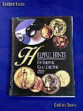 Helpful Hints for Enjoying Coin Collecting - Bill Fivaz