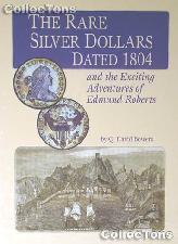 Rare Silver Dollars Dated 1804 Book - Q. David Bowers