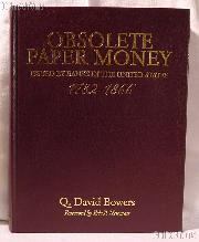 Obsolete Paper Money Limited Edition by Q. David Bowers - Hardcover