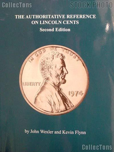 The Authoritative Reference on Lincoln Cents 2nd Edition by John Wexler and Kevin Flynn - Paperback