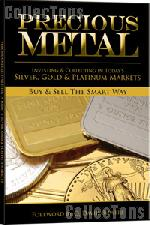 Precious Metals: Investing & Collecting in Silver Gold & Platinum Markets