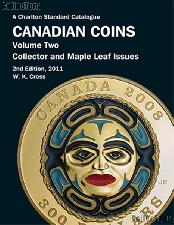 2011 Canadian Coins The Charlton Standard Catalogue Collector / Maple Leaf Issues Vol. 2 by Cross - Paperback
