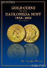 Gold Coins of the Dahlonega Mint 1838-1861 Third Edition by Douglas Winter