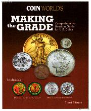 Coin World's Making the Grade: Comprehensive Grading Guide for U.S Coins 3rd Edition