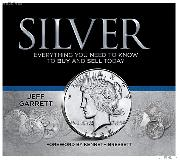 SILVER Everything You Need To Know To Buy And Sell Today by Garrett - Hard Cover